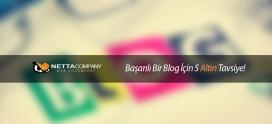 Başarılı Bir Blog İçin 5 Altın Tavsiye!