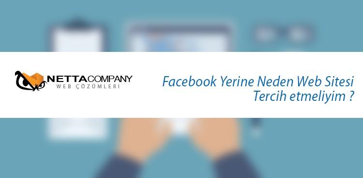 Facebook Yerine Neden Bir Web site Tercih Edilmeli ?