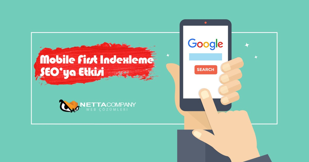 Mobile First İndexleme ve SEO'ya Etkileri
